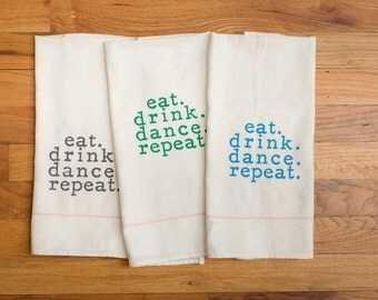 Eat Drink Dance Repeat x 3