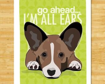 Cardigan Corgi Art Print - Go Ahead I'm All Ears - Brindle Cardigan Corgi Gifts Funny Dog Art