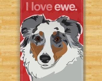 Australian Shepherd Magnet - I Love Ewe - Blue Merle Australian Shepherd Gifts Refrigerator Dog Fridge Magnets Valentines Day
