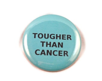 Tougher Than Cancer -   Teal  2.25 inch button/pin - Ovarian Cancer