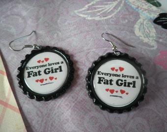 Everyone Loves a Fat Girl Earrings