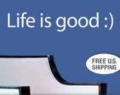Vinyl Wall Decal: Life is Good with Smiley Face Emoticon, Inspirational Quote Wall Words