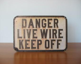 Vintage Danger Live Wire - Keep Off Sign - Factory Signage
