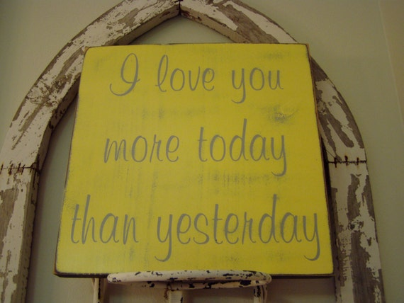 I Love You More Today Than Yesterday: Items Similar To I Love You More Today Than Yesterday-Wood