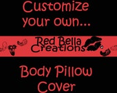 Custom Body Pillow Cover - Expedited Shipping