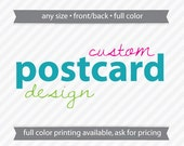 Custom Postcard Design (Any Size, Printable, Full Color, Front/Back)