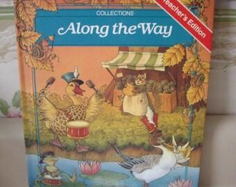 Book: Grade School Text Book Reader, ALONG THE WAY, 1989.  Teachers edition