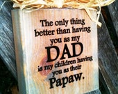 "The Original DAD and Papaw  ""Block""  Wood Sign Choose Your Endearing Name Papa Pops Pop Pawpaw Grandpa"