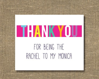Thank You For Being The Rachel To My Monica Greeting Card | Monica and Phoebe | Rachel and Phoebe | The Perfect Card for Friends Lovers