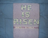 Easter Hand Towel Decoration Bathroom or Kitchen He Is Risen