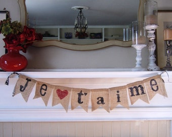 JE T'AIME French Burlap Banner - I Love You in French - Valentine Bunting