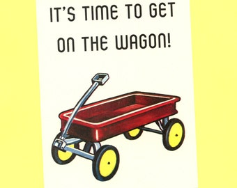 GET On THE WAGON - Intervention Card - Encouragement - Encouragement Card - Intervention - Funny Card - Card - Greeting Card - Item# M086