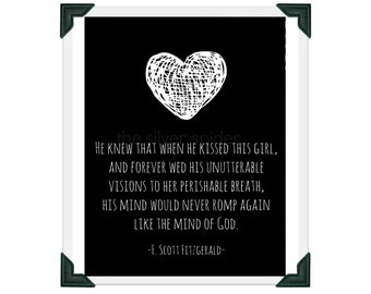 He Knew When He Kissed This Girl - The Great Gatsby - F Scott Fitzgerald - Quotation 8x10 Art Print
