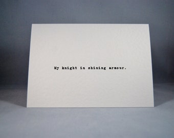 Valentines card My Knight in Shining Armour anniversary wedding