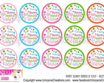 """15 Every Bunny needs a Tutu Digital Download for 1"""" Bottle Caps (4x6)"""