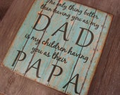 Distressed Wood Sign DAD PAPA Quote Wall Plaque Decor - teal - the only thing better than having you as my dad, fathers day