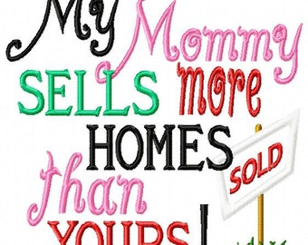 My Mommy sells more homes than yours - Applique SOLD sign - Machine Embroidery Design - 8 Sizes