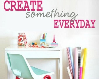 Create Something Everyday Quote Vinyl Wall Decal Sticker for Craft Sewing Scrapbook Art room Home Wall Decal Inspirational Wall Decal