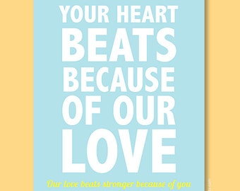 12x18 Nursery Wall Art, Your Heart Beats Because Of Our Love Print, sky blue and yellow, custom colors