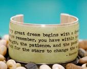Rustic Cuff Quote Cuff - Every great dream begins with a dreamer - Q90