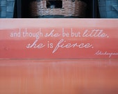 "7""x24"" solid wood - though she be but little she is fierce -sign plaque girls room baby shower"