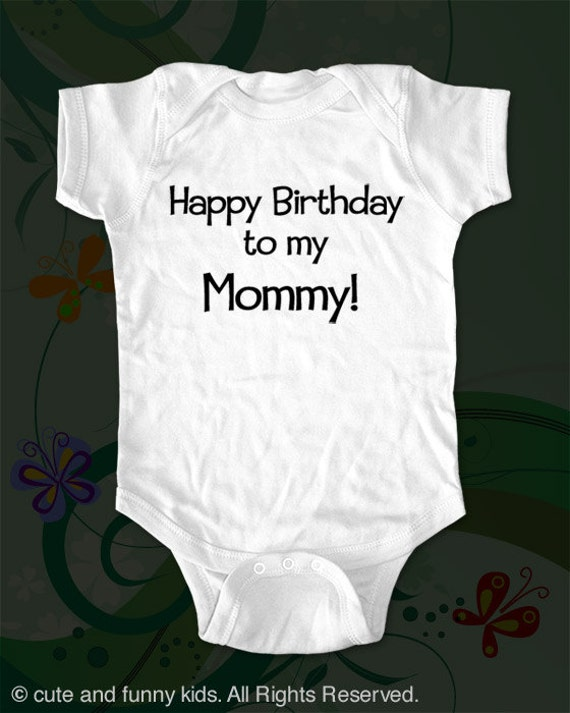Happy Birthday To My Mommy Baby One Piece By Cuteandfunnykids