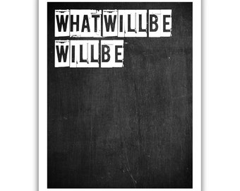 Typographic Print - TITLE What will be will be