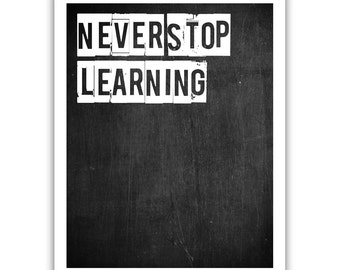 Typographic Print - TITLE Never stop learning