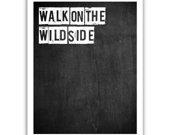 Typographic Print - TITLE walk on the wild side