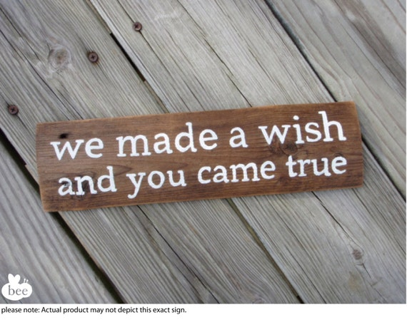 We Made A Wish And It Was You We Made: We Made A Wish And You Came True: Hand-Painted By