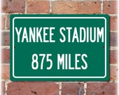 Personalized Highway Distance Sign To: Yankee Stadium, Home of the New York Yankees