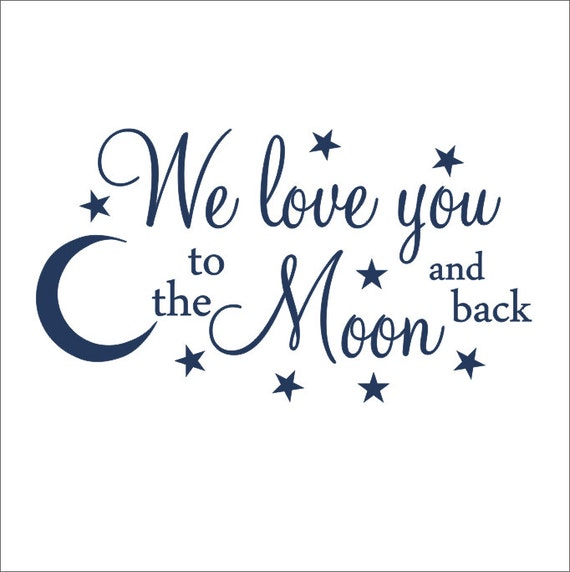 We Love You To The Moon And Back Vinyl Wall By