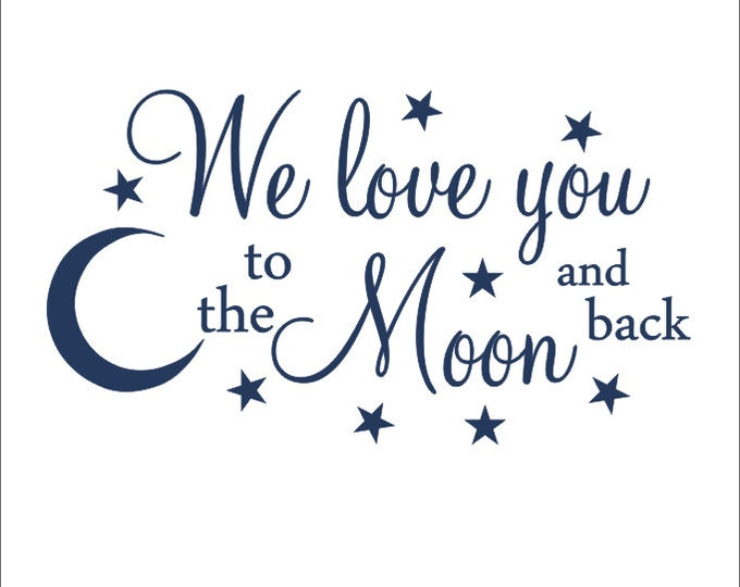 We Love You to the Moon and Back Vinyl Wall Decal Children Nursery Bedroom Housewares Wall Decor Large Vinyl Wall Decal 22x38