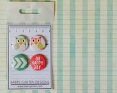 Badges / flair buttons Valentines Owl / Love / My happy day