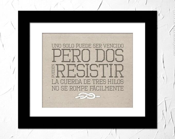Eclesiastes 4:12. Cordón de tres dobleces, no se rompe fácil. Inspirational Bible Verse in spanish. Unframed.