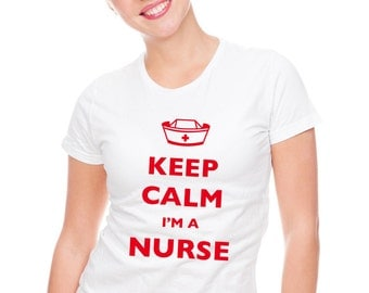 Keep Calm I'm A Nurse T-Shirt - Soft Cotton T Shirts for Women, Men/Unisex, Kids