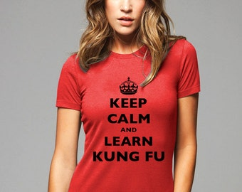 Keep Calm and Learn Kung Fu T-Shirt - Soft Cotton T Shirts for Women, Men/Unisex, Kids