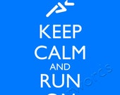Keep Calm and Run On -  digital printable word art