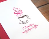 Valentines card - I love you more than coffee card - I love you card - Love card - All occasion greeting card.