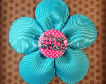 Its My Birthday...Birthday Flower Hairclip...Girls Hairbows...Baby/Infant Hairbows...Hairclips...Character Clips
