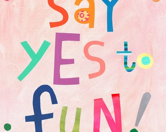 Say Yes to FUN
