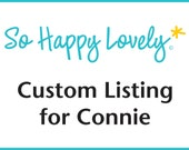 Custom Listing for Connie
