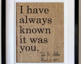 I Have Always Known It Was You, Burlap Art, Wedding Sign