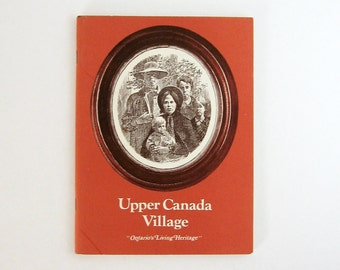Upper Canada Village - Vintage Travel Guide Illustrated Book Canadian History Sightseeing Road Trip Souvenir Book Orange Paperback Booklet