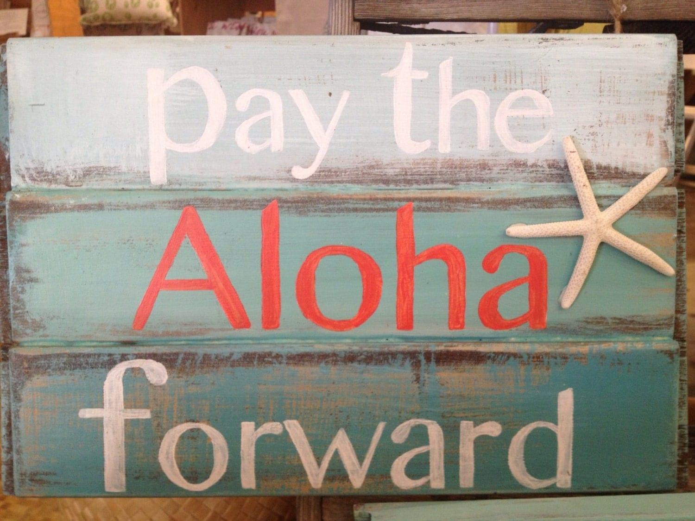 beach wooden signs pay the aloha forward hawaiian by