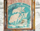 Homeward Bound print sea boat ship antique vintage rustic americana folk art print wallart decor graphic type sign poster 8X10
