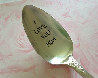 I Love You Mom    vintage silverware hand stamped spoon