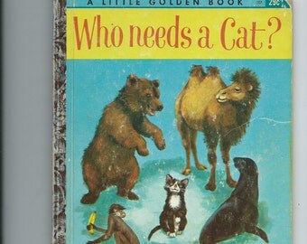 "Vintage Golden Book Who Needs a Cat 1963 ""A"" Ed. Hard to Find Book."