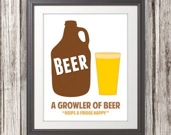 A Growler of Beer Keeps a Fridge Happy, Beer Growler, Beer Print, Beer Art, Kitchen Quote, Kitchen Art, Beer Quote - 11x14