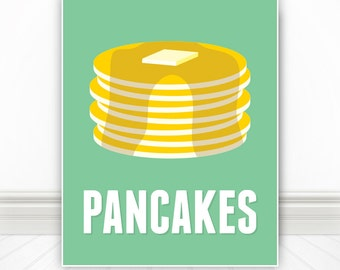 Pancakes, Pancakes Print, Breakfast Sign, Breakfast Art, Kitchen Print, Kitchen Sign, Kitchen Wall Art, Home Decor, Apartment Decor, Art